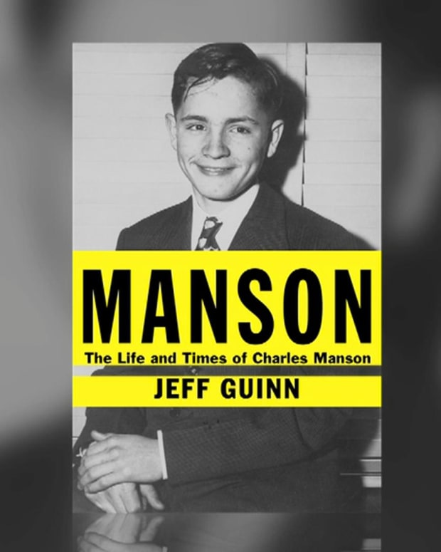 """""""The Life and Times of Charles Manson"""" by Jeff Guinn"""