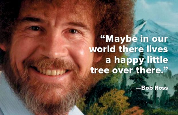 Bob Ross Quote - REVISED