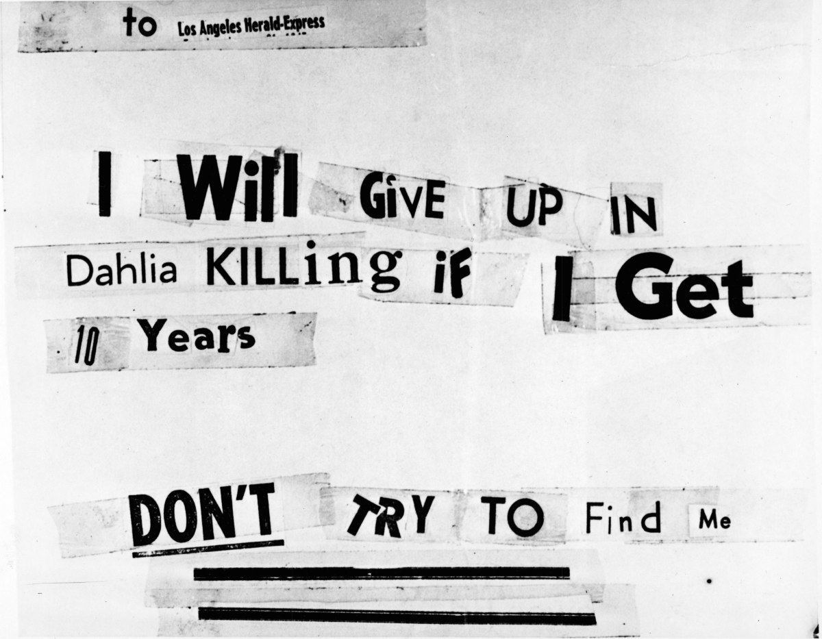 Photograph of a threatening letter assembled from newspaper lettering which was addressed to the Los Angeles Herald-Express and claims to have been written by the killer of Elizabeth Short, Los Angeles, California, 1947